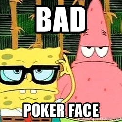 Serious Spongebob - bad poker face