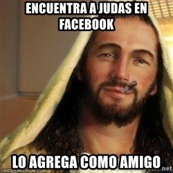 Good Guy Jesus - Encuentra a Judas en facebook lo agrega como amigo