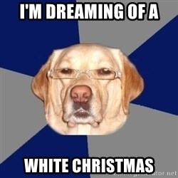 Racist Dawg - I'm dreaming of a white christmas