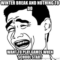 Yao Ming - Winter Break and nothing to do Want to play games when school start