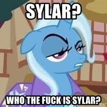 Seriously Pony - Sylar? who the fuck is sylar?