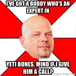 Pawn Stars - I've Got a Buddy Who's an Expert In  Yeti bones. Mind if I give him a call?