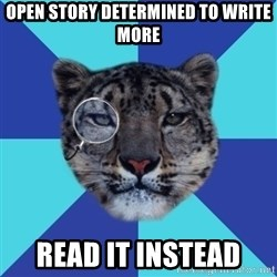 Writer Leopard - Open story determined to write more Read it instead