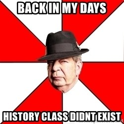 Pawn Stars - back in my days history class didnt exist