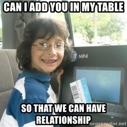 Geek - can i add you in my table so that we can have relationship