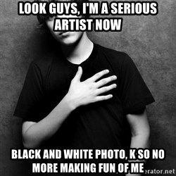 Justin Bieber - look guys, I'm a serious artist now black and white photo, k so no more making fun of me