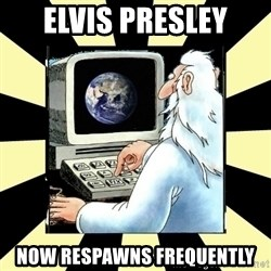 2012 World Patch Notes - elvis presley now respawns frequently