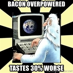 2012 World Patch Notes - bacon overpowered tastes 30% worse