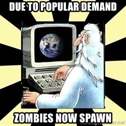 2012 World Patch Notes - DUE TO POPULAR DEMAND ZOMBIES NOW SPAWN
