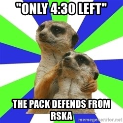"typically_we - ""only 4:30 left"" the pack defends from rska"