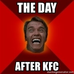 Angry Arnold - The day after kfc