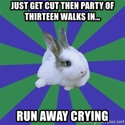 Restaurant Rabbit - Just get cut then party of thirteen walks in... Run away crying