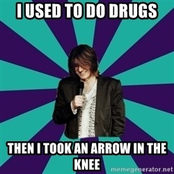 Mitch Hedberg - i used to do drugs then i took an arrow in the knee