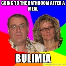Paranoid Parents - Going to the bathroom after a meal Bulimia