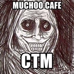 Uninvited Houseguest - muchoo cafe  ctm