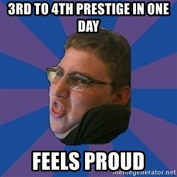 Successful Gamer - 3rd to 4th prestige in one day feels proud