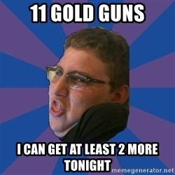 Successful Gamer - 11 gold guns I can get at least 2 more tonight