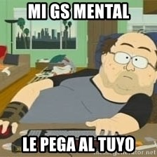 South Park Wow Guy - mi gs mental le pega al tuyo