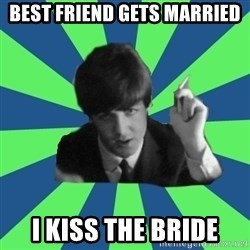 Sassy Paul - best friend gets married i kiss the bride