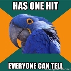 Paranoid Parrot - has one Hit Everyone can tell