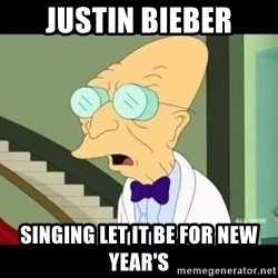 I dont want to live on this planet - Justin Bieber Singing Let It Be for New Year's
