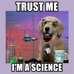 Dog Scientist - trust me i'm a sciencE