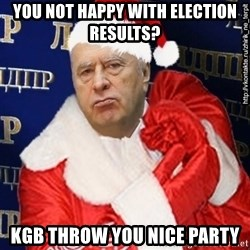 Vladimir Zhirinovsky - You not happy with election results? kgb throw you nice party