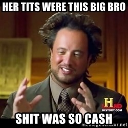 Tsoukalos - Her tits were this big bro shit was so cash