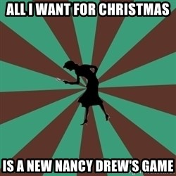 ma nancy drew - all i want for christmas is a new nancy drew's game