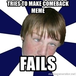 Addictively Annoying Andrew - TRIES TO MAKE COMEBACK MEME FAILS