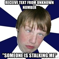 """Addictively Annoying Andrew - RECEIVE TEXT FROM UNKNOWN NUMBER """"SOMEONE IS STALKING ME"""""""