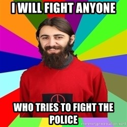 Damned Pacifist - I will fight anyone who tries to fight the police