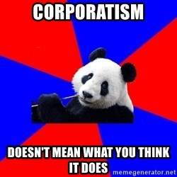 Polisci Panda - Corporatism Doesn't mean what you think it does