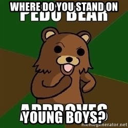 Pedobear Sees Potential - Where do you stand on young boys?