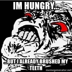Super Fu Face - Im hungry... ...but i already brushed my teeth