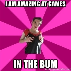 Creepy Carlin - I am amazing at games In the bum