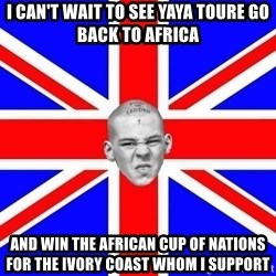 Mad Skin - I can't wait to see yaya toure go back to africa and win the african cup of nations for the ivory coast whom i support