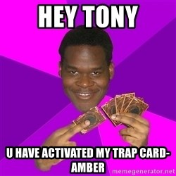 Cunning Black Strategist - hey tony u have activated my trap card-amber