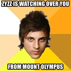 Zyzzlol - Zyzz is watching over you from mount olympus