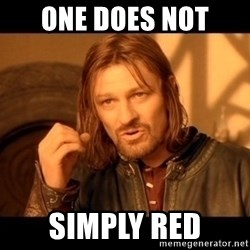 Lord Of The Rings Boromir One Does Not Simply Mordor - ONE DOES NOT  SIMPLY RED