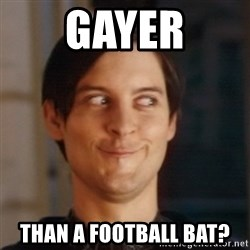 Peter Parker Spider Man - Gayer Than a football bat?