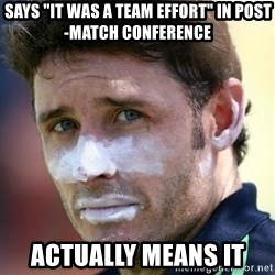 """Good Guy Mr. Cricket - Says """"it was a team effort"""" in post-match conference Actually Means it"""