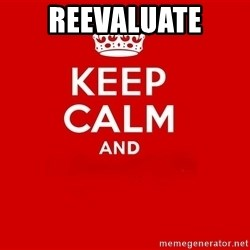 Keep Calm 2 - reevaluate