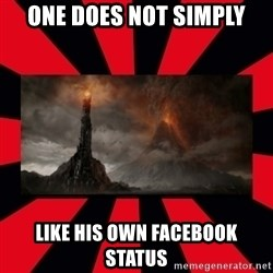 mordor - One Does not simply like his own facebook status