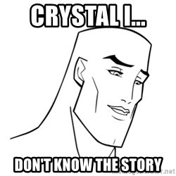 Handsome Face - Crystal i... don't know the story