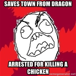 Rage FU - Saves Town from dragon arrested for killing a chicken