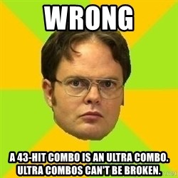 Courage Dwight - Wrong a 43-hit combo is an ultra combo. ultra combos can't be broken.
