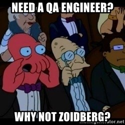 Zoidberg - Need a qa engineer? why not zoidberg?