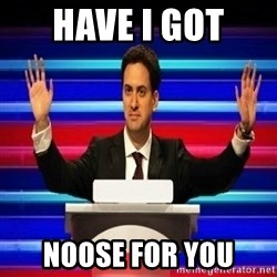 The Ed Miliband Game Show - Have I Got  Noose For You