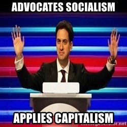 The Ed Miliband Game Show - ADVOCATES SOCIALISM APPLIES CAPITALISM